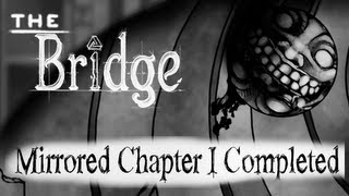 Walkthrough for the amazing new indie game called The Bridge on PC Hey everyone these are the solutions to Chapter 1 Mirrored of the Bridge that comes