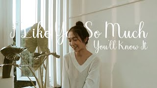 I Like You So Much You'll Know It - Ysabelle Cuevas (English and Chinese version cover by Chelsea)
