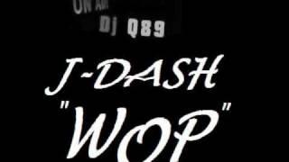 J Dash Wop