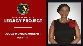 Legacy Project Pt. 1~Judge Monica Mugenyi