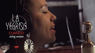 La Yegros - Cuando (String Version) [Live Studio Session]
