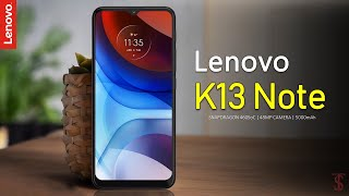Lenovo K13 Note Price, Official Look, Design, Specifications, Camera, Features