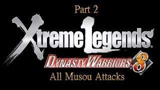 Dynasty Warriors 8 XL - PS4 - All Musou Attacks (Part.2)