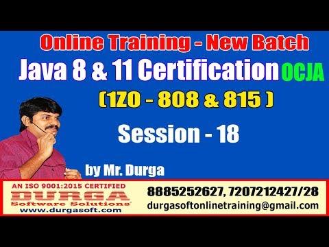 java-certification-8-&-11-ocja-(1z0---808-&-815-)-online-training- -session---18- -by-durga-sir