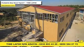 Time lapse - Prefabrik Okul Nasıl yapılır? - İKM Prodüksiyon