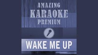 Wake Me Up (Radio Edit) (Premium Karaoke Version) (Originally Performed By Avicii)