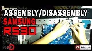 Samsung R530 Assembly/Disassembly
