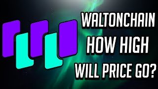 Waltonchain (WTC) - How HIGH Will Price Go? (2019)