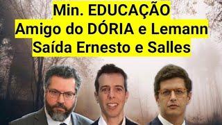 DÓRIA e Lemann ligados ao Novo Min. da EDUCAÇÃO, possível saída de Ricardo Sallles e Ernesto Araújo