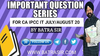 CA IPCC Important Questions of IT For  May 20 || IT Old course|| By Batrasir