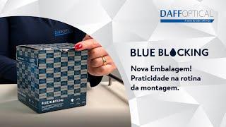 Blue Blocking: Nova Embalagem! Praticidade na rotina da montagem.