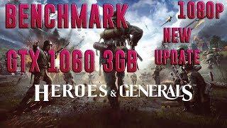 HEROES & GENERALS UPDATE 1.12.1 | GTX 1060 3GB + I5-7400 | 1080p + ULTRA | BENCHMARK