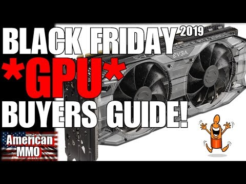 *NEW* 2019 BLACK FRIDAY GPU BUYERS GUIDE!!! (GRAPHICS PROCESSING UNIT) SAVE THAT MONEY!!!