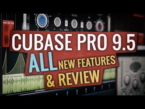 Cubase 9.5 ALL New Features & Review