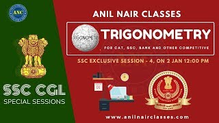 Trigonometry - Session 4 | SSC Special | ANIL NAIR CLASSES