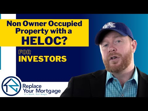 Home Equity Line of Credit With A Non Owner Occupied Property - What You Should Know?