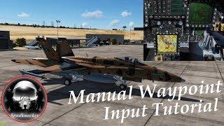 DCS: F/A-18C Hornet | Manual Waypoint Tutorial!