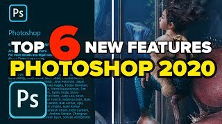 Photoshop 2020 TOP 6 NEW Features + BONUS TIPS