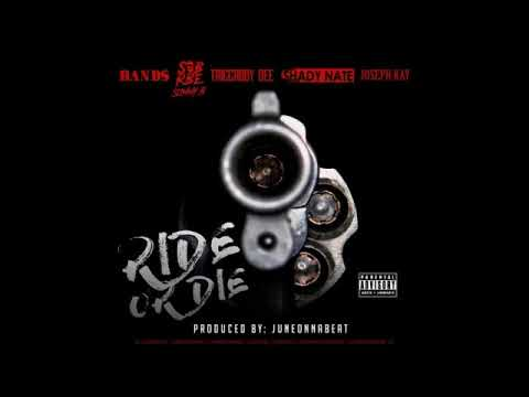 Ride Or Die By Bands , Slimmy B Of SOB x RBE , Triggaboy Dee , Shady Nate & Joseph Kay