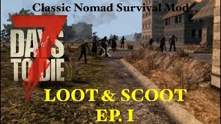 CLASSIC NOMAD SURVIVAL MOD (macOS) 7 Days to Die - Loot & Scoot Series Ep. 1 - RUN FOR YOUR LIFE
