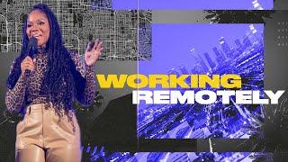 """Working Remotely"" - Sarah Jakes Roberts"