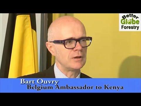 Belgium Ambassador to Kenya on Better Globe Forestry