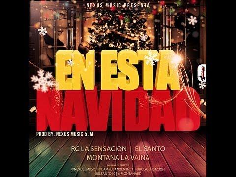 En Esta Navidad - El Santo Ft Montana La Vaina & Rc La Sensacion [Prod. Nexus Music]
