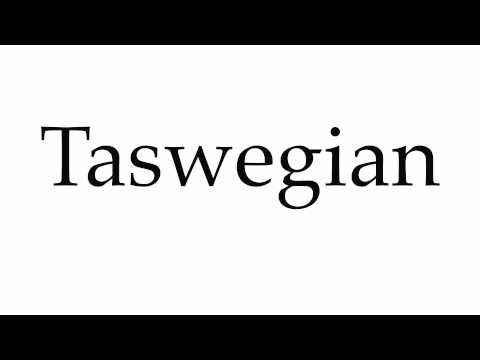 How to Pronounce Taswegian