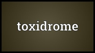 Toxidrome Meaning