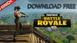 [HINDI] How To download Fortnite Battle Royale Free To PC Windows 10/8/7 || SG GAMER || 2018