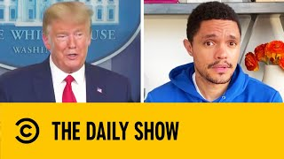 Trump Changes His Tone On Coronavirus | The Daily Show With Trevor Noah