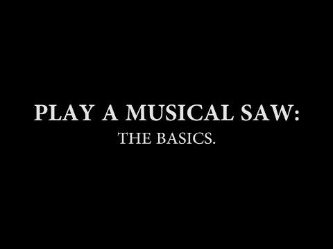 Musical Saw Tutorial: Basics