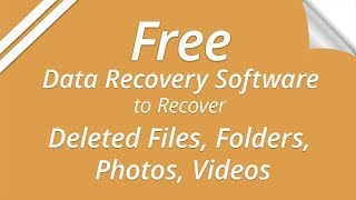 Free Data Recovery Software to Recover Deleted Files, Folders, Photos, Videos