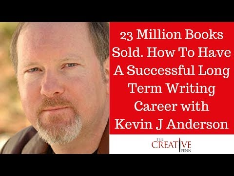 23 Million Books Sold. How To Have A Successful Long Term Writing Career With Kevin J Anderson