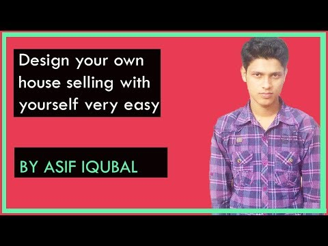 Design your own house selling yourself very easy