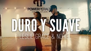 Duro Y Suave  Leslie Grace & Noriel  Choreography By Seba Carreño & Xiomara Herrera