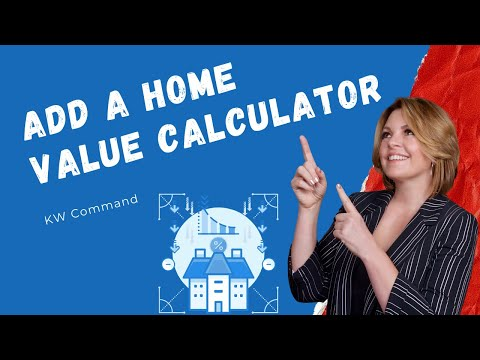 How To Add A Home Value Estimate Calculator To Your KW Command Agent Website