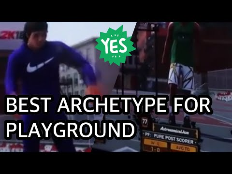 NBA 2K18 | WHAT WILL BE THE BEST ARCHETYPE FOR PLAYGROUND??!?