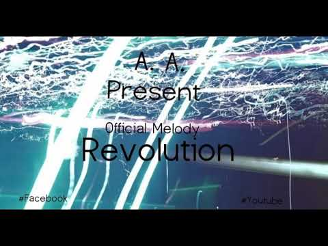 A. A. Present Official Melody - Revolution