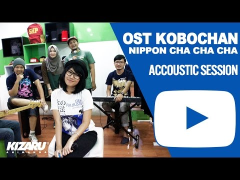 OST KOBOCHAN Nipon Cha Cha Indonesian Version Accoustic Session by HoneybeaT