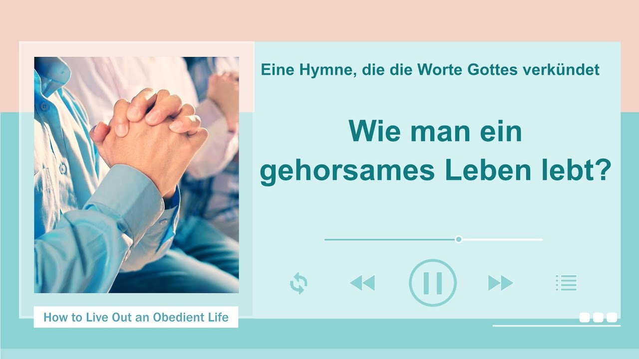 Wie man ein gehorsames Leben lebt?   Christliches Lied