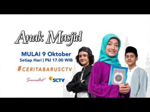 #CeritaBaruSCTV - Anak Masjid Tayang 9 Oktober 2017
