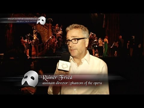Phantom Of The Opera: Interview with the Assistant Director, Rainer Fried