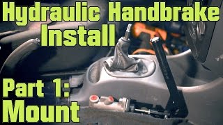 Hydraulic Handbrake Install - Part 1: Mount