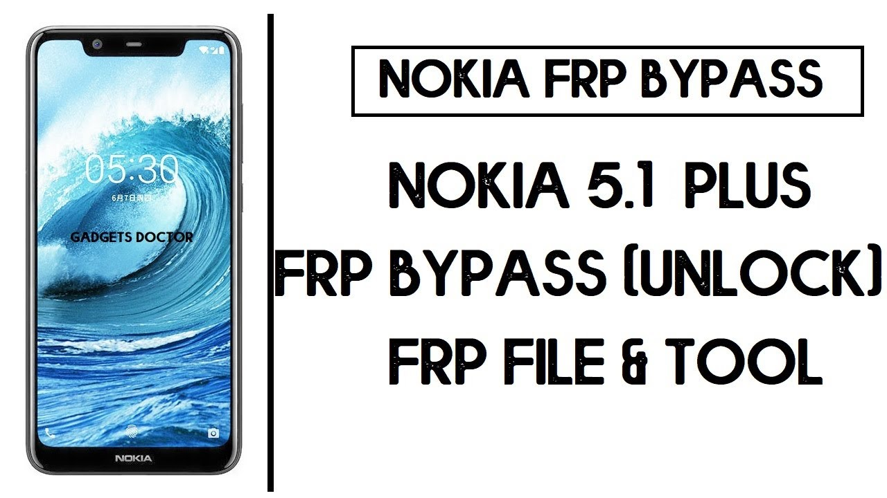 Nokia 5.1 Plus FRP Bypass (Unlock Google Account) Android 10 (SP Flash TOOL)