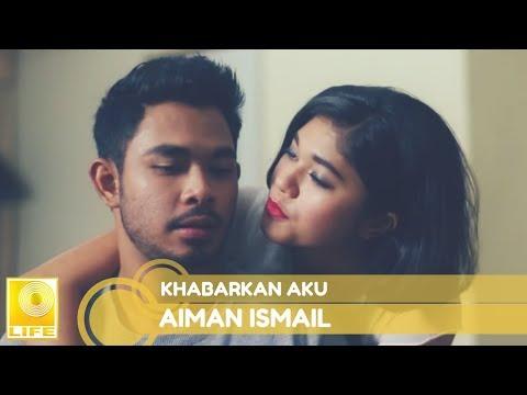Aiman Ismail - Khabarkan Aku ()