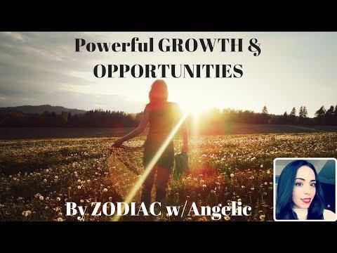 Powerful GROWTH & Opportunities ~ by ZODIAC w/Angelic