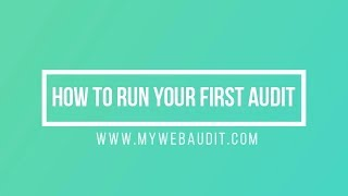 How To Run Your First Website Audit
