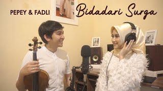 Gambar cover BIDADARI SURGA - SYAKIR DAULAY ft ADIBA UJE (cover) By PEPEY & FADLI