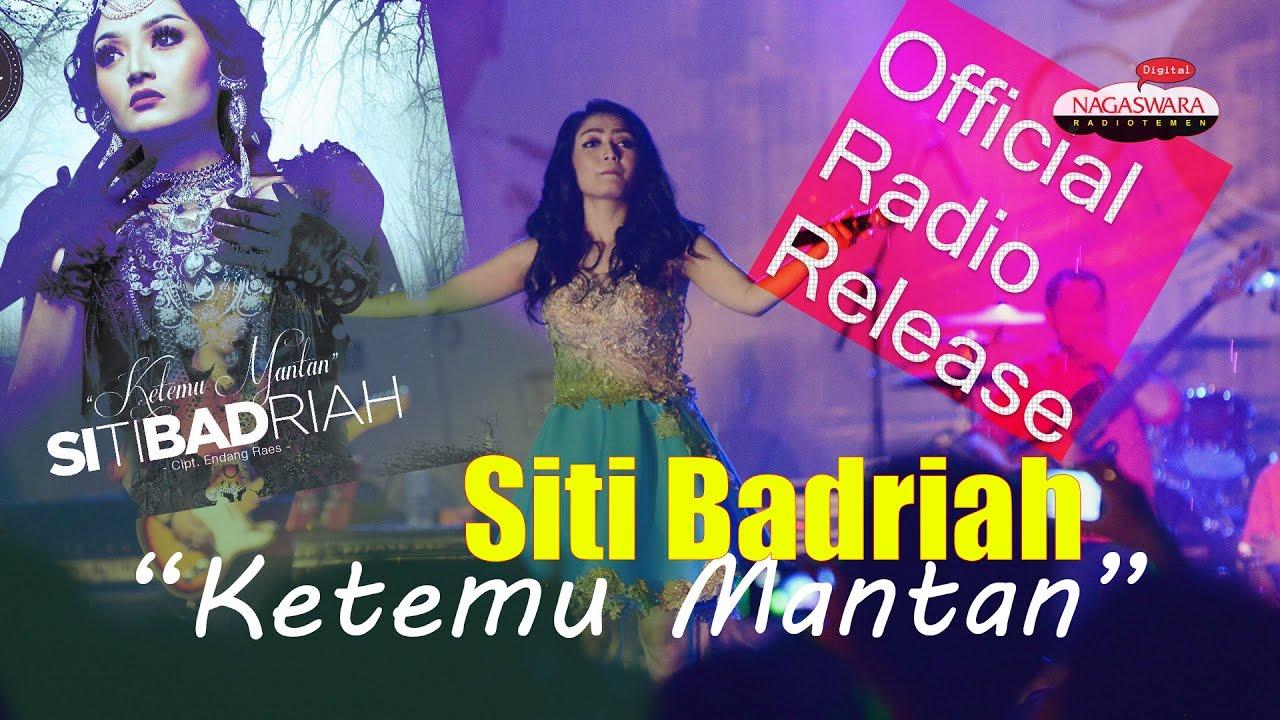 Siti Badriah - Ketemu Mantan (Official Radio Release) - YouTube